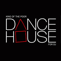 King of The Poor - Dance House for Dj