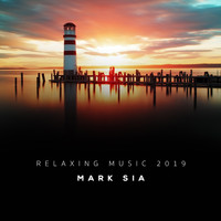 Mark Sia - Relaxing Music 2019