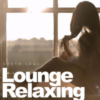SOUTH SOUL - Lounge Relaxing