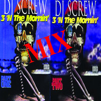 DJ Screw - 3 n Mornin Mix (Explicit)