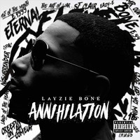 Layzie Bone - Annihilation (Explicit)