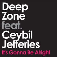 Deep Zone featuring Ceybil Jefferies - It's Gonna Be Alright (Help Is On The Way) (Part 2 of 2)
