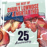 Charly Lownoise & Mental Theo - The Best Of Charly Lownoise & Mental Theo - 25 Years Anniversary