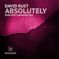David Rust - Absolutely (EverLight's Blackout Mix)