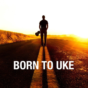 Various Artists - Born to Uke