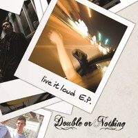 Double or Nothing - Live It Loud - EP