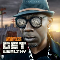 MERCILESS - Get Wealthy