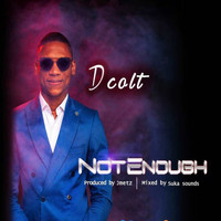 D Colt - Not Enough