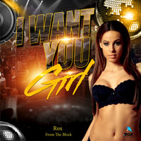 Rox from the block - I Want You Girl