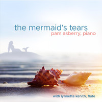 Pam Asberry - The Mermaid's Tears (feat. Lynnette Kenith)