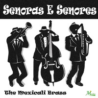 The Mexicali Brass - Senoras E Senores