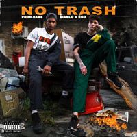 Diablo - No Trash (feat. Ëgo) (Explicit)
