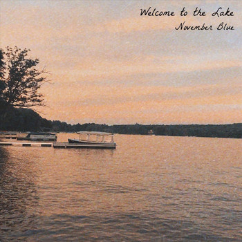 November Blue - Welcome to the Lake