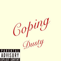 Dusty - Coping (Explicit)