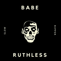 Babe Ruthless - Slow Ripper (Explicit)