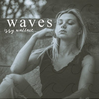 Izzy Wallace - Waves