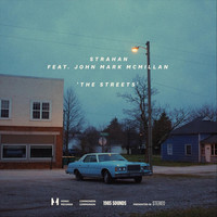 Strahan - The Streets (feat. John Mark McMillan)
