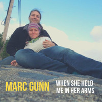 Marc Gunn - When She Held Me in Her Arms