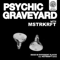 Psychic Graveyard - Dead in Different Places