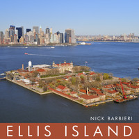 Nick Barbieri - Ellis Island