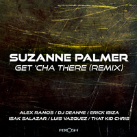 Suzanne Palmer - Get Cha There (Remix)