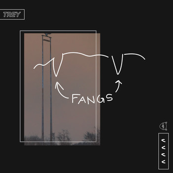 Trey - Fangs