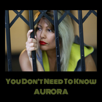 Aurora - You Don't Need To Know