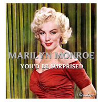 Marilyn Monroe - You'd Be Surprised