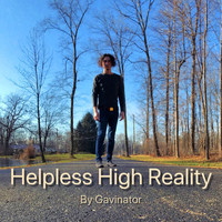 Gavinator - Helpless High Reality (Explicit)