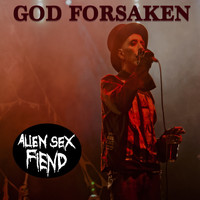 Alien Sex Fiend - God Forsaken