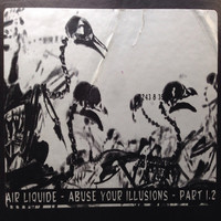 Air Liquide - Abuse Your Illusions, Part 1.2