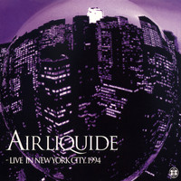 Air Liquide - Live In New York City 1994