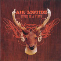 Air Liquide - Music Is A Virus