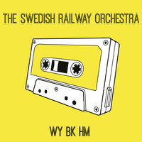 The Swedish Railway Orchestra - Wy Bk Hm