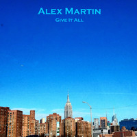 Alex Martin - Give It All