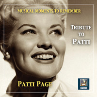 Patti Page - Musical Moments to Remember: Tribute to Patti Page