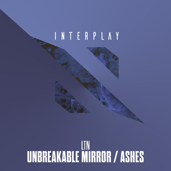 LTN - Unbreakable Mirror / Ashes