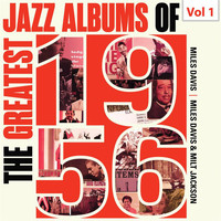 Miles Davis - The Greatest Jazz Albums of 1956, Vol. 1