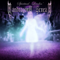 MANDRAGORA SCREAM - Spiritual Leadin'