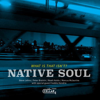 Native Soul - What Is That Isn't?