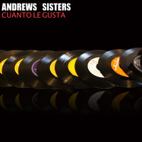 Andrews Sisters - Cuanto Le Gusta