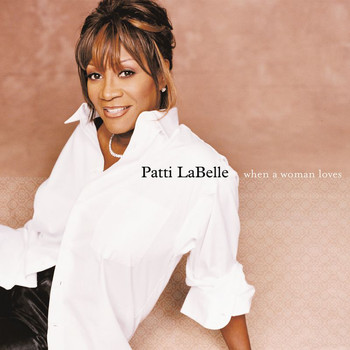 Patti LaBelle - When A Woman Loves