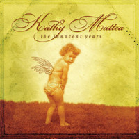 Kathy Mattea - The Innocent Years