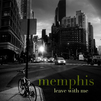 Memphis - Leave With Me