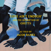 Jacob Banks - Love Ain't Enough