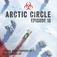 Vladislav Delay - Arctic Circle Episode 10 (Music from the Original Tv Series)