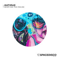 Hatiras - Never Had This Feeling