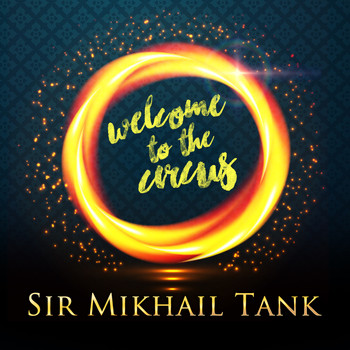 Mikhail Tank - Welcome to the Circus