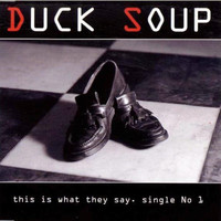 Duck Soup - This Is What I Say