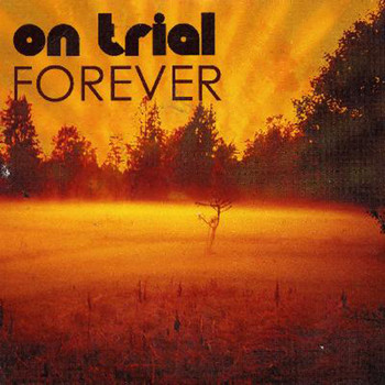 On Trial - Forever